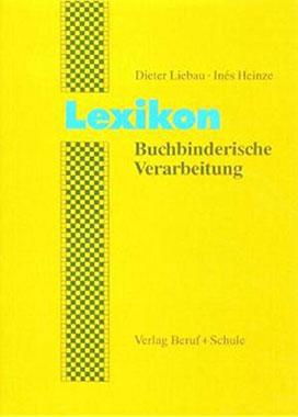Lexikon Buchbinderische - Verarbeitung
