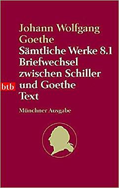 Sämtliche Werke. Münchner Ausgabe / Briefwechsel zwischen Schiller und Goethe - Mängelartikekl
