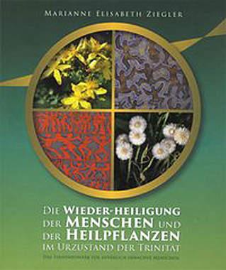 Die Wieder-Heiligung der Menschen und der Heilpflanzen - Mängelartikel