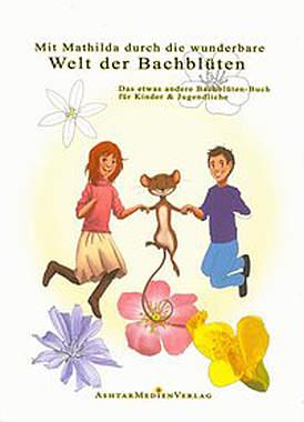 Mathilda und die wundervolle Welt der Bachblüten - Mängelartikel