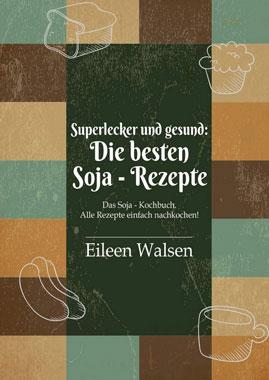 Superlecker und gesund: Die besten Soja-Rezepte - Mängelartikel_small