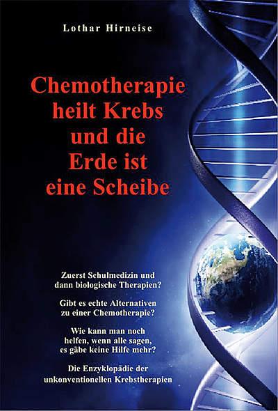 Chemotherapie heilt Krebs u. die Erde ...