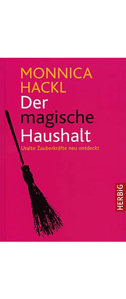 Der magische Haushalt von Monnica Hackl | Kopp Verlag
