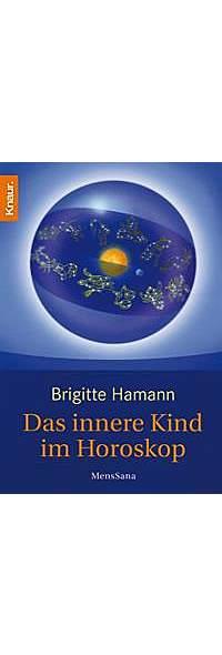 Das innere Kind im Horoskop von Brigitte Hamann | Kopp Verlag