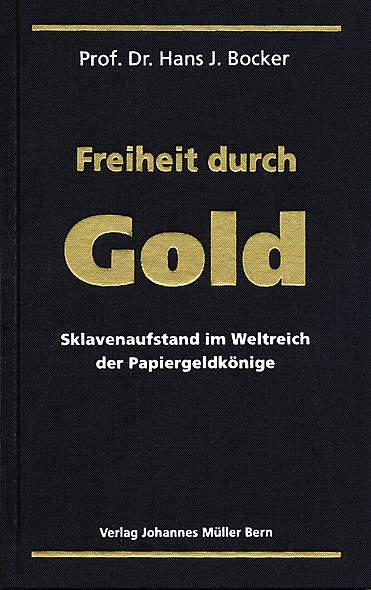 Freiheit durch Gold von Prof. Dr. Hans J. Bocker | Kopp Verlag