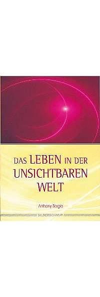 Das Leben in der unsichtbaren Welt von Anthony Borgia | Kopp Verlag