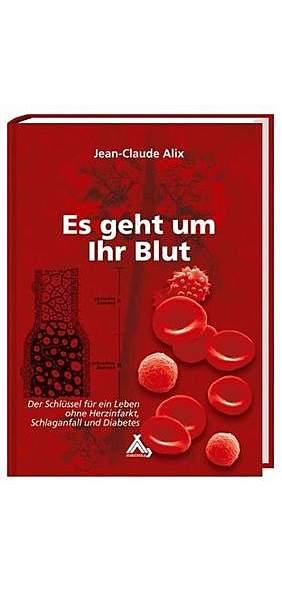 Es geht um Ihr Blut von Jean-Claude Alix | Kopp Verlag