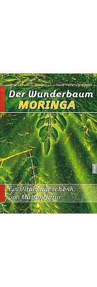 Der Wunderbaum Moringa