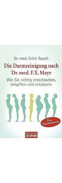 Die Darmreinigung nach Dr. med. F.X. Mayr von Dr. med. Erich Rauch | Kopp Verlag