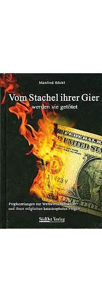 Vom Stachel ihrer Gier werden sie getötet von Manfred Böckl | Kopp Verlag