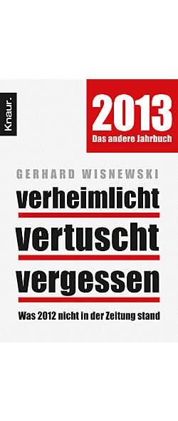 Verheimlicht, vertuscht, vergessen 2013 von Gerhard Wisnewski | Kopp Verlag