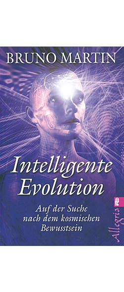 Intelligente Evolution von Bruno Martin | Kopp Verlag
