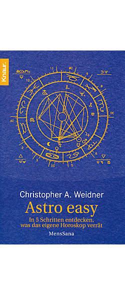 Astro easy von Christopher A. Weidner | Kopp Verlag