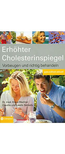 Erhöhter Cholesterinspiegel von Dr. med. Klaus Wachter, Claudia und Laszlo Sarkady | Kopp Verlag