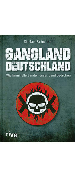 Gangland Deutschland von Stefan Schubert | Kopp Verlag