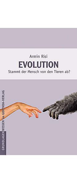 Evolution - Stammt der Mensch von den Tieren ab? von Armin Risi | Kopp Verlag