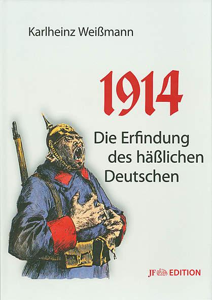1914 - Die Erfindung des häßlichen Deutschen