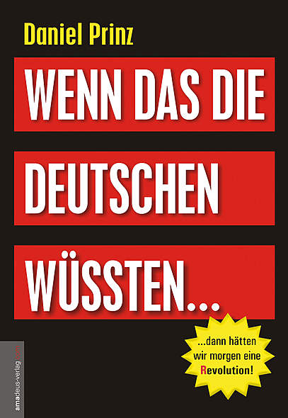 Wenn das die Deutschen wüssten... dann hätten wir morgen eine (R)evolution!