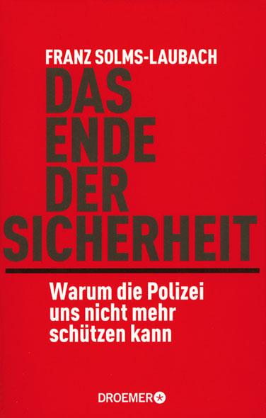 Das Ende der Sicherheit von Franz Solms-Laubach | Kopp Verlag