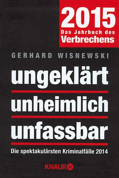 ungeklärt unheimlich unfassbar 2015 von Gerhard Wisnewski | Kopp Verlag