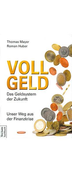 Vollgeld von Thomas Mayer, Roman Huber | Kopp Verlag