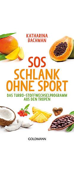 SOS - Schlank ohne Sport von Katharina Bachman | Kopp Verlag