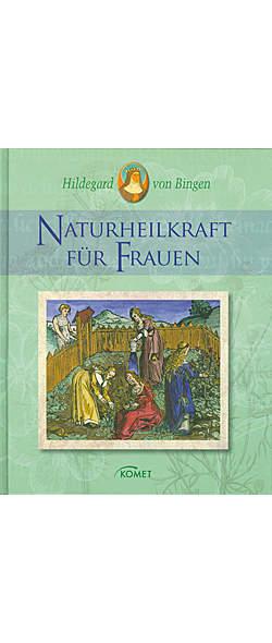 Naturheilkraft für Frauen von Hildegard von Bingen | Kopp Verlag