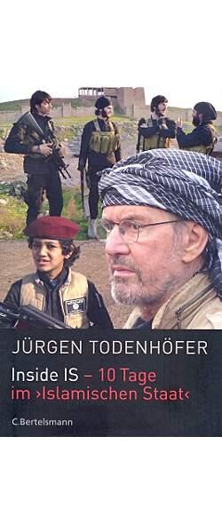 Inside IS - 10 Tage im »Islamischen Staat« von Jürgen Todenhöfer | Kopp Verlag
