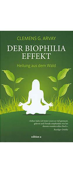 Der Biophilia-Effekt von Clemens G. Arvay | Kopp Verlag