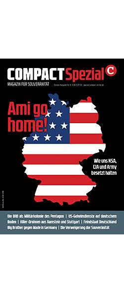 Compact Spezial Nr. 6: Ami go home! von  | Kopp Verlag