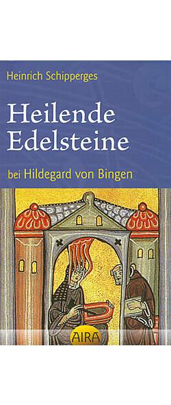 Heilende Edelsteine bei Hildegard von Bingen von Heinrich Schipperges | Kopp Verlag