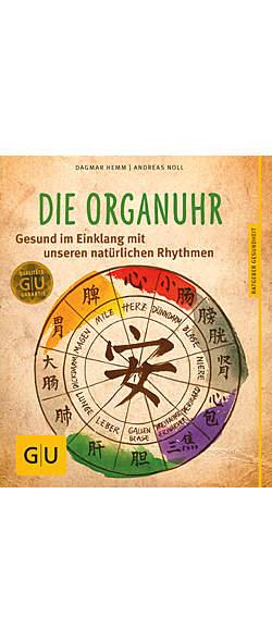 Die Organuhr - Gesund im Einklang mit unseren natürlichen Rhythmen