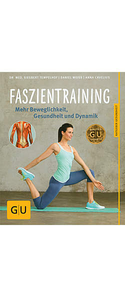 Faszientraining von Dr. med. Siegbert Tempelhof, Daniel Weiss, Anna Cavelius | Kopp Verlag