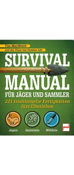 Survival Manual für Jäger und Sammler von Tim MacWelch | Kopp Verlag