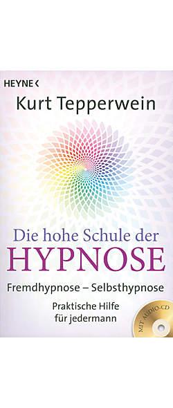 Die hohe Schule der Hypnose inkl. CD