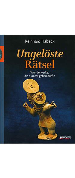 Ungelöste Rätsel von Reinhard Habeck | Kopp Verlag