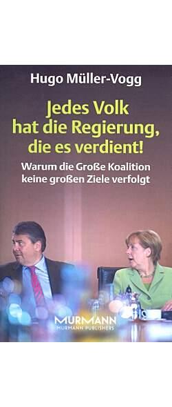 Jedes Volk hat die Regierung, die es verdient! von Hugo Müller-Vogg | Kopp Verlag