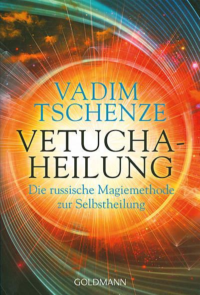 Vetucha-Heilung von Vadim Tschenze | Kopp Verlag