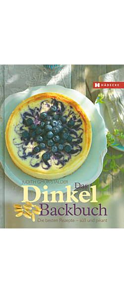 Das Dinkel-Backbuch von Judith Gmür-Stadler | Kopp Verlag