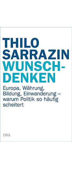 Wunschdenken von Thilo Sarrazin | Kopp Verlag
