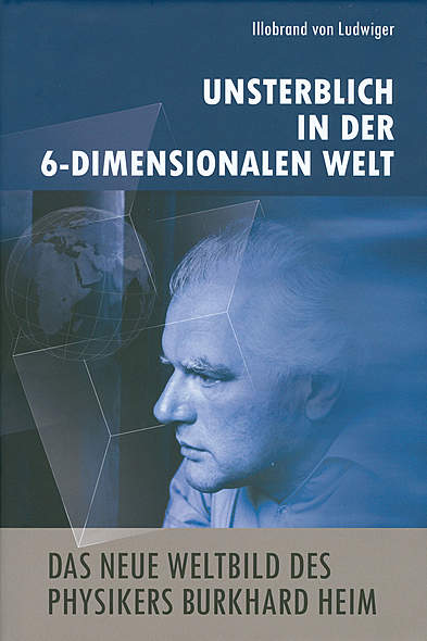 Das neue Weltbild des Physikers Burkhard Heim von Illobrand von Ludwiger | Kopp Verlag