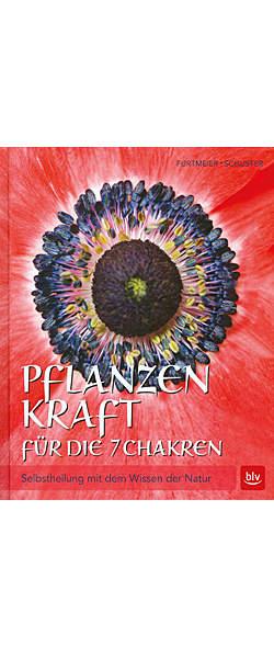 Pflanzenkraft für die 7 Chakren von Karin Furtmeier, Regina Sadika Schuster | Kopp Verlag