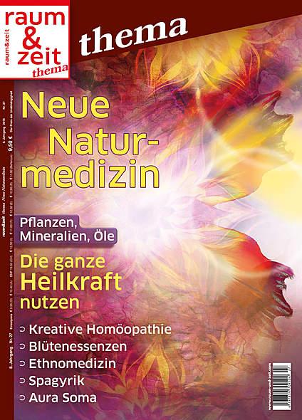 Raum & Zeit Thema: Neue Naturmedizin