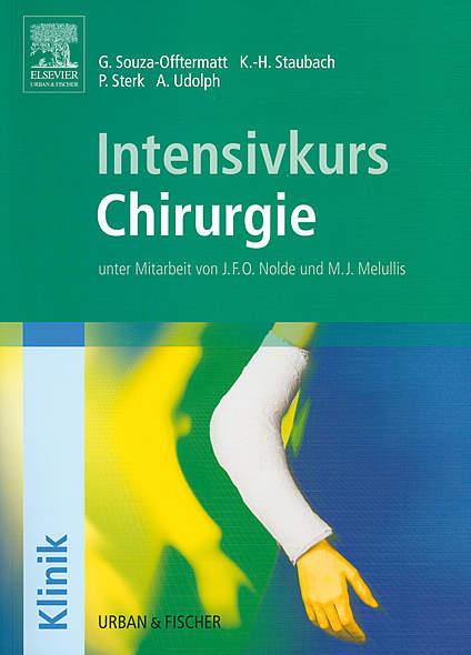 Intensivkurs Chirurgie von Gerlind Souza-Offtermatt, Karl-Hermann Staubach, Peter Sterk, Almut Udolph | Kopp Verlag