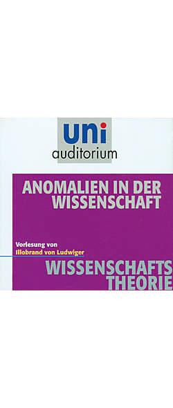 Anomalien in der Wissenschaft von Illobrand von Ludwiger | Kopp Verlag