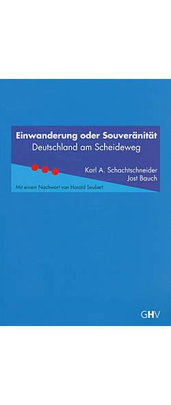 Einwanderung oder Souveränität von Karl A. Schachtschneider, Jost Bauch | Kopp Verlag