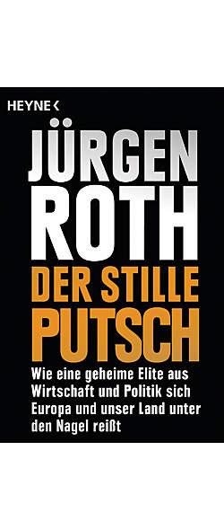 Der stille Putsch von Jürgen Roth | Kopp Verlag