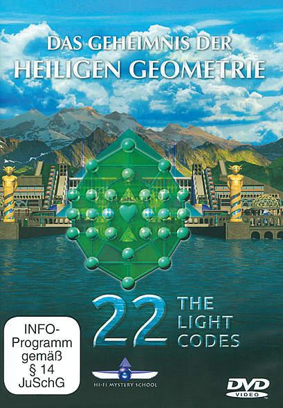 22 The Light Codes - Das Geheimnis der Heiligen Geometrie