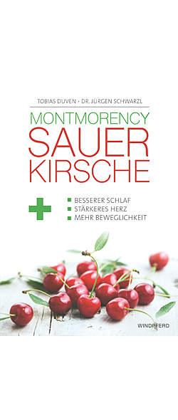 Montmorency-Sauerkirsche von Tobias Duven, Dr. Jürgen Schwarzl | Kopp Verlag