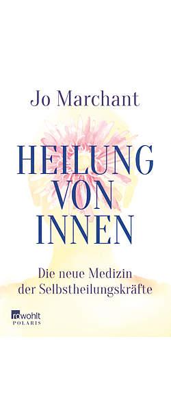 Heilung von innen von Jo Marchant | Kopp Verlag